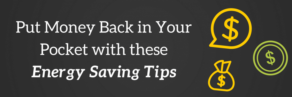 Put Money Back in Your Pocket with these Energy Saving Tips